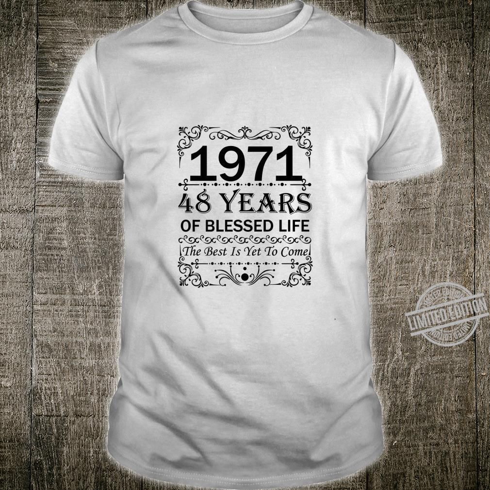 48 Years OldBorn in 1971 Blessed 48th Birthday Shirt Shirt