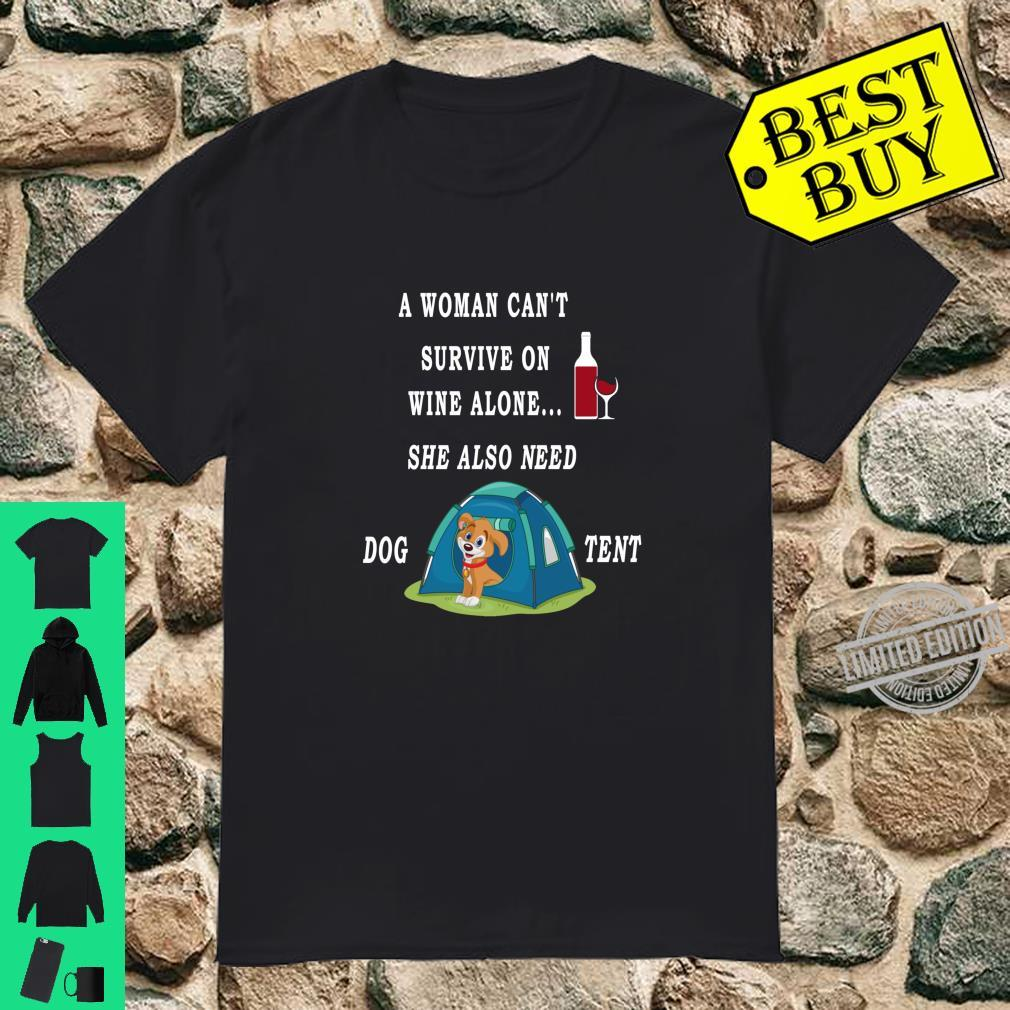 A Cannot Survive On Wine Alone Tent and a Dog Camping Shirt