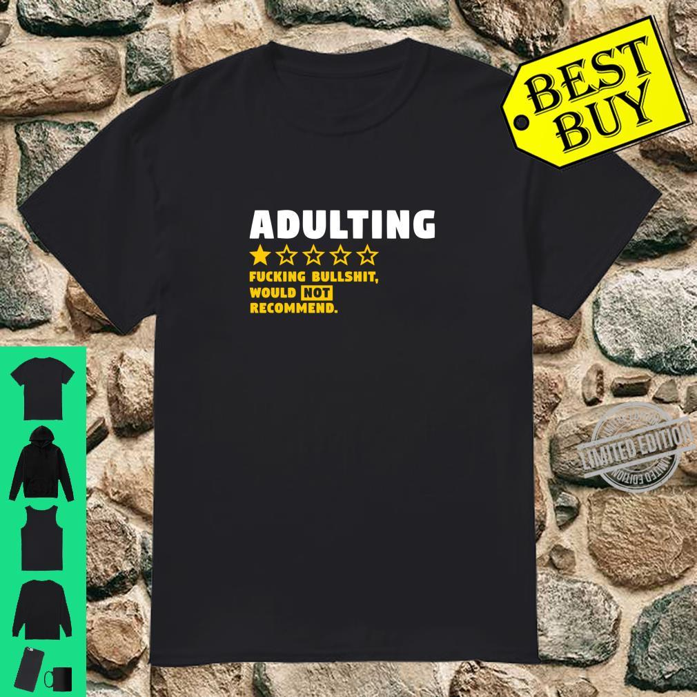 Adulting would Not recommend sarcastic humor Fans Shirt