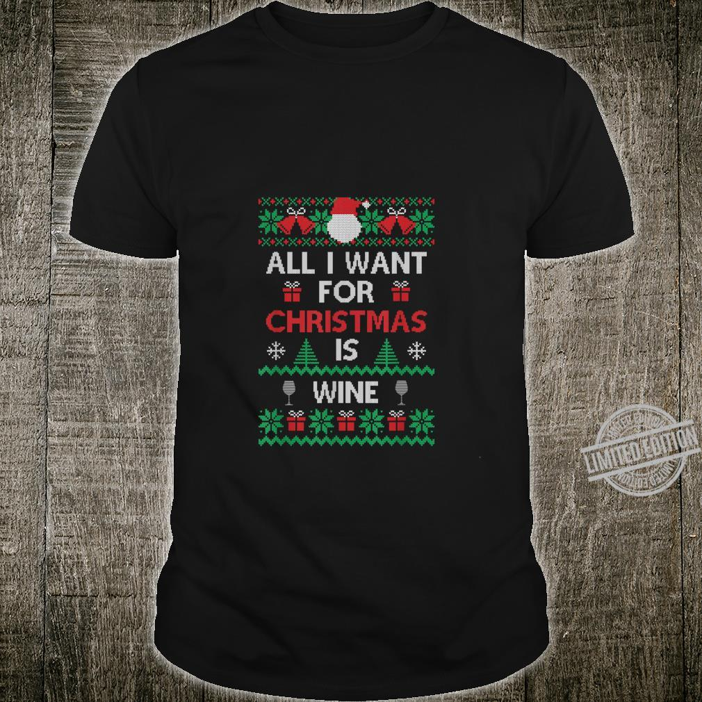 All I Want for Christmas is Wine Ugly Style Shirt