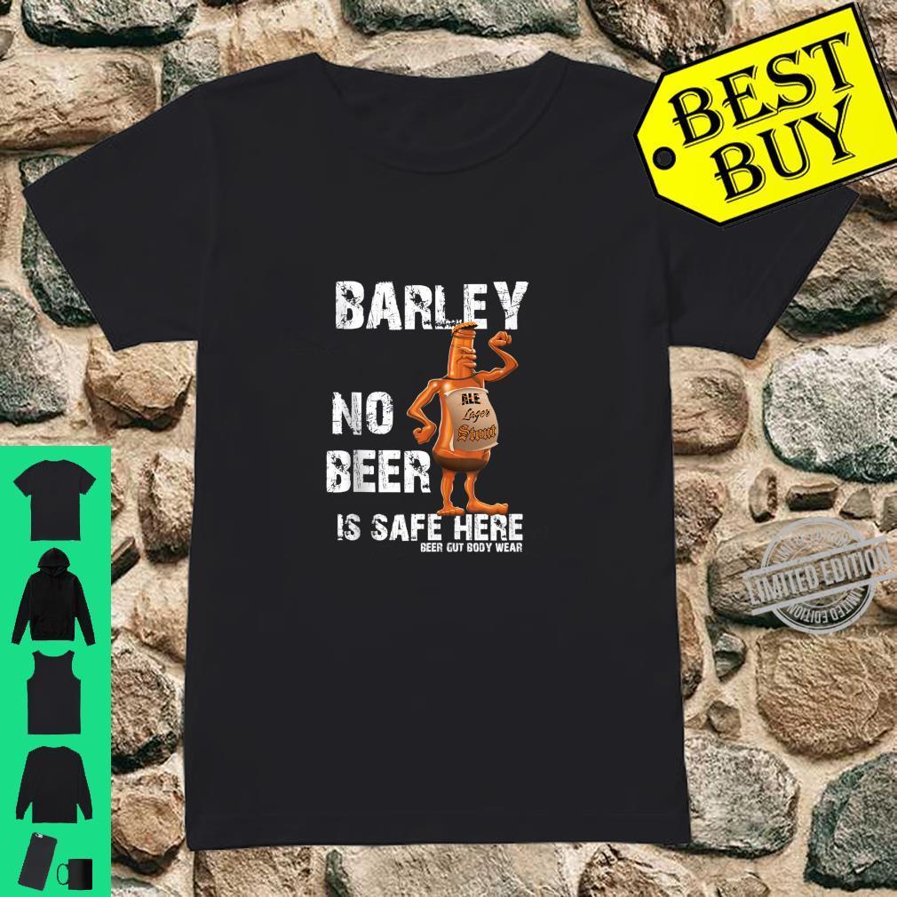 Beer Gut Body Wear Barley No beer is safe here Shirt ladies tee