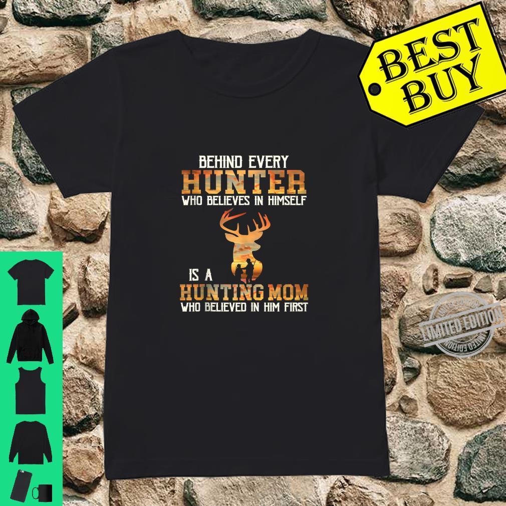 Behind Every Hunter Who Believes In Himself Is A Hunting Mom Shirt ladies tee