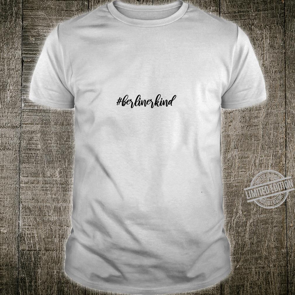 Berlin Kind Berlinerkind Hashtag Geschenk Shirt