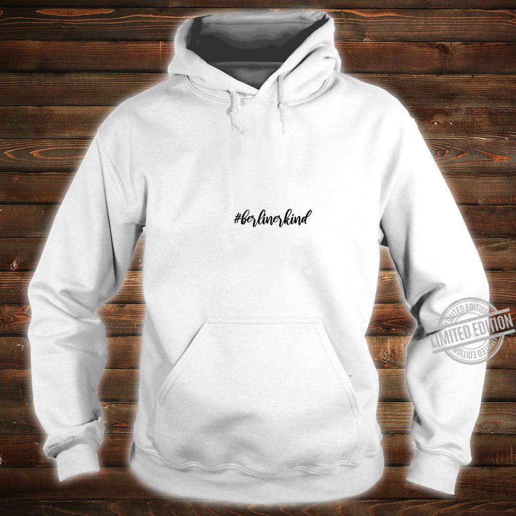 Berlin Kind Berlinerkind Hashtag Geschenk Shirt hoodie