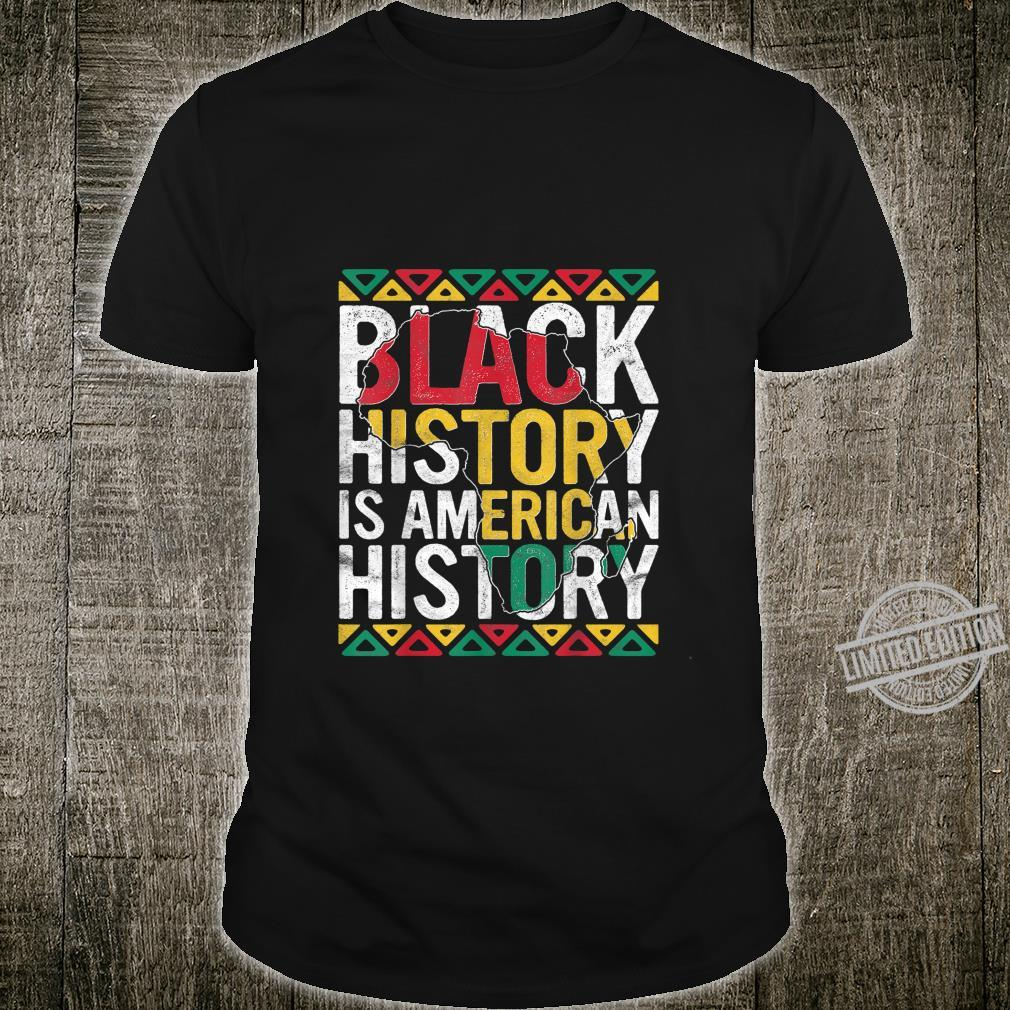 Black History Is American History Month Pride African Shirt