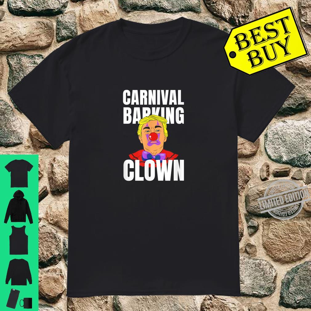 Carnival barking clown anti trump Bloomberg Shirt
