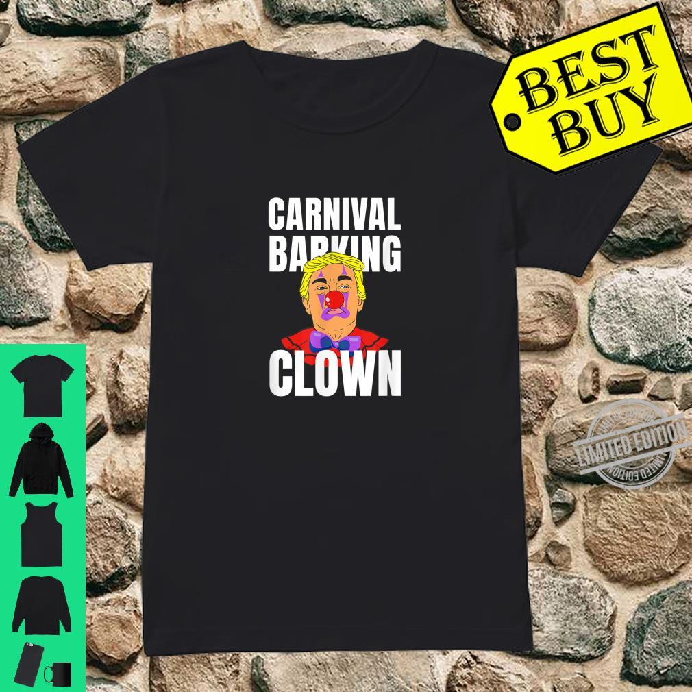 Carnival barking clown anti trump Bloomberg Shirt ladies tee