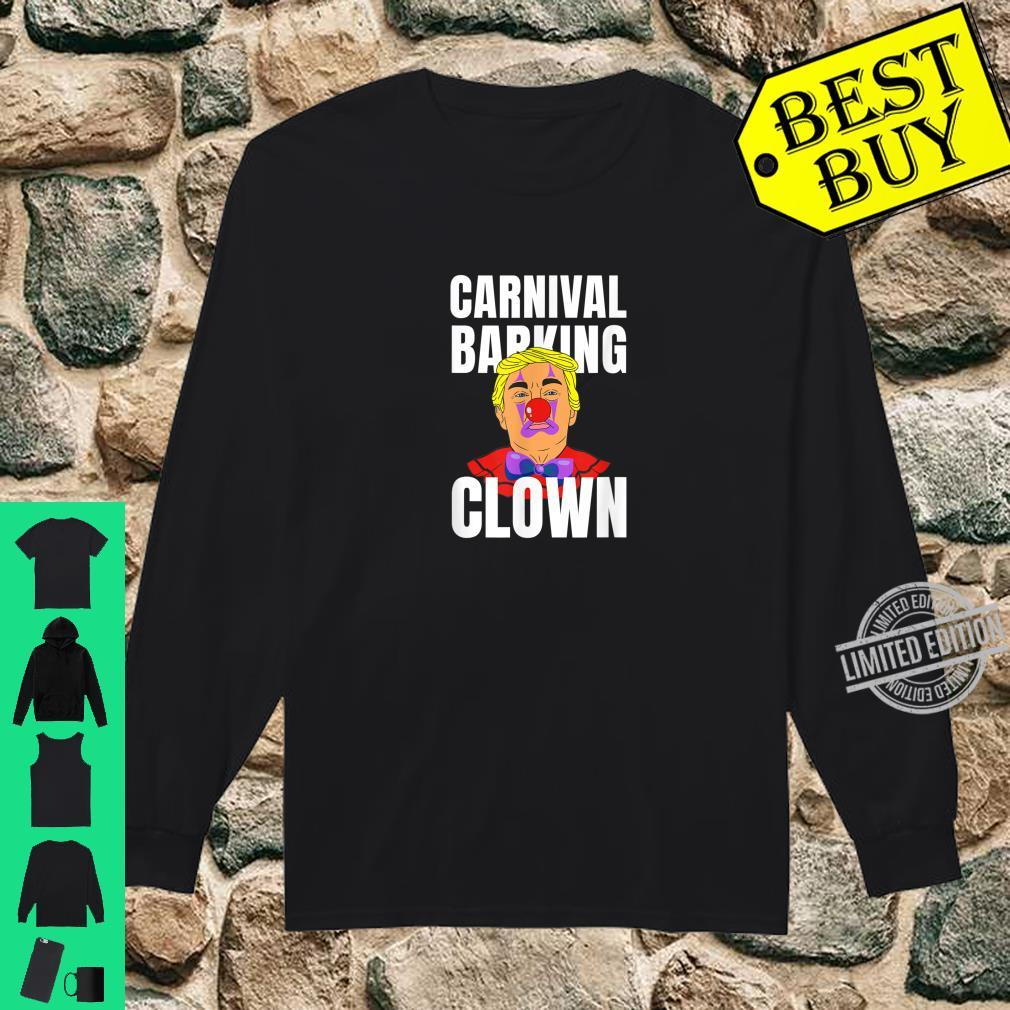 Carnival barking clown anti trump Bloomberg Shirt long sleeved