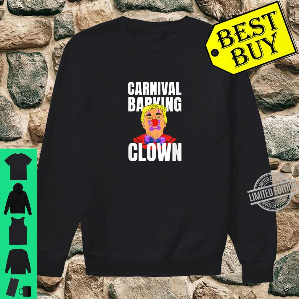 Carnival barking clown anti trump Bloomberg Shirt sweater