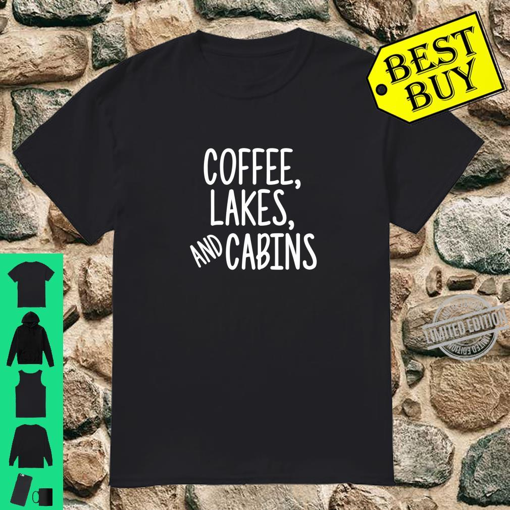 Coffee Lakes and Cabins Campers Outdoor Camping Shirt