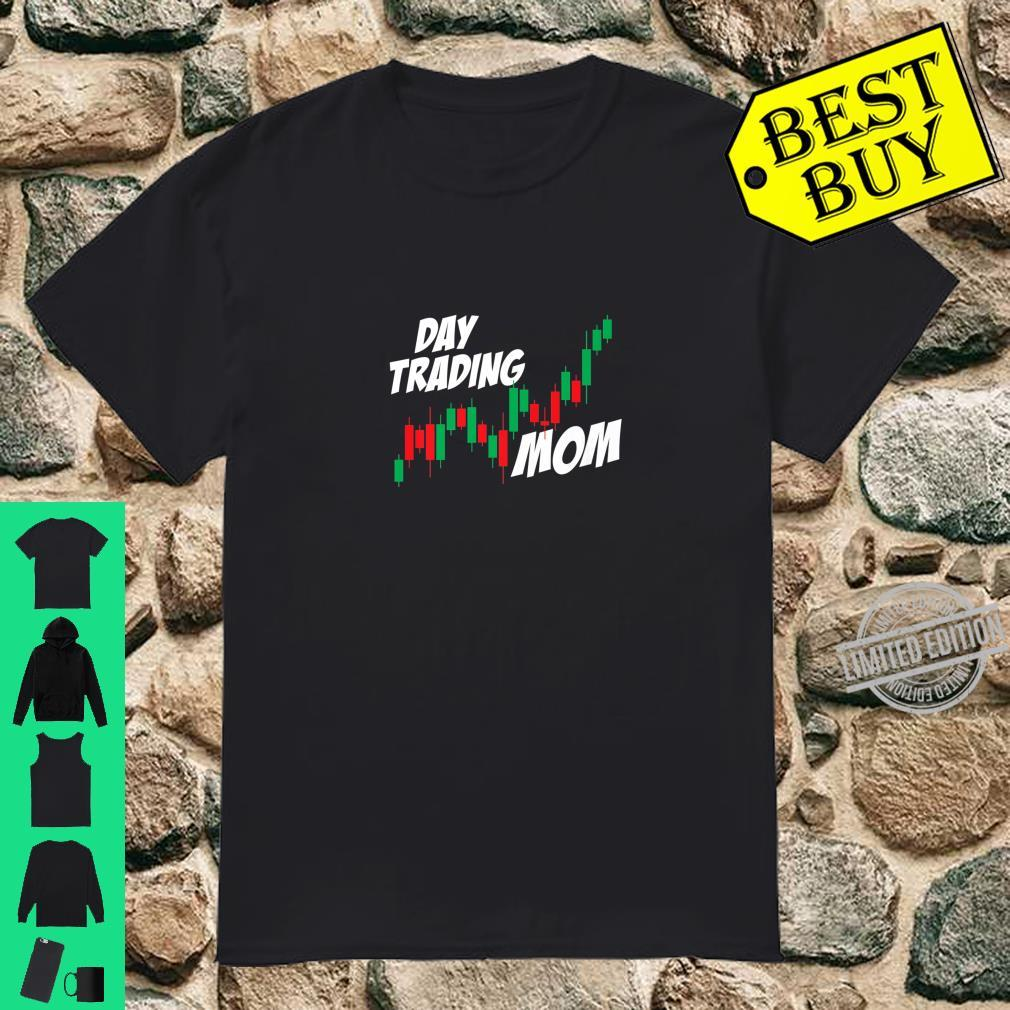 Day Trading Mom Mother's Day Stocks Investor Market Shirt
