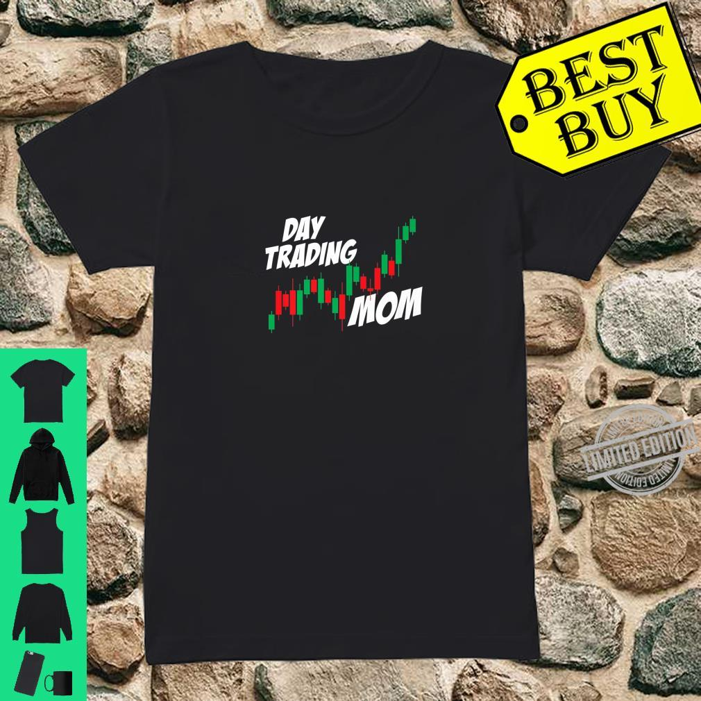 Day Trading Mom Mother's Day Stocks Investor Market Shirt ladies tee