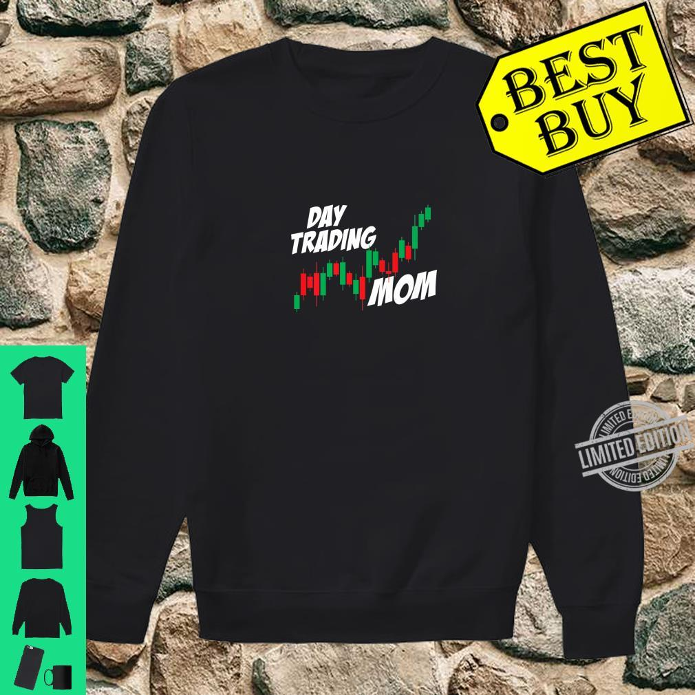 Day Trading Mom Mother's Day Stocks Investor Market Shirt sweater
