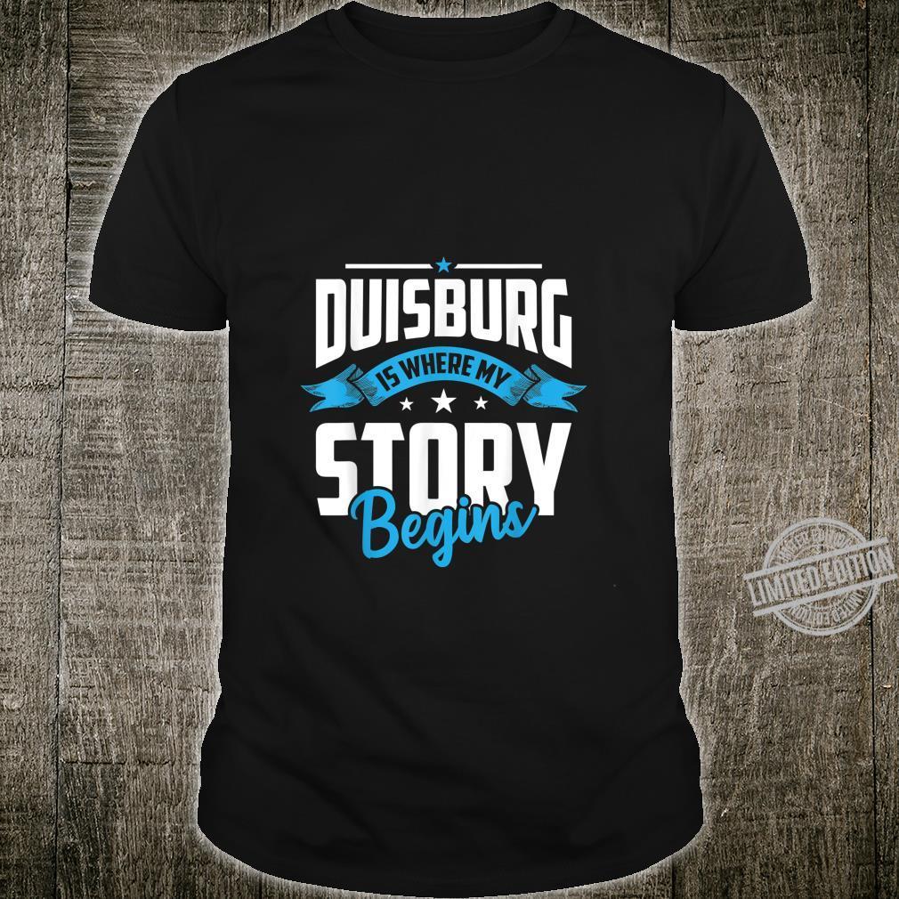 Duisburg Is Where My Story Begins Spruch Heimat Ruhrpott Shirt