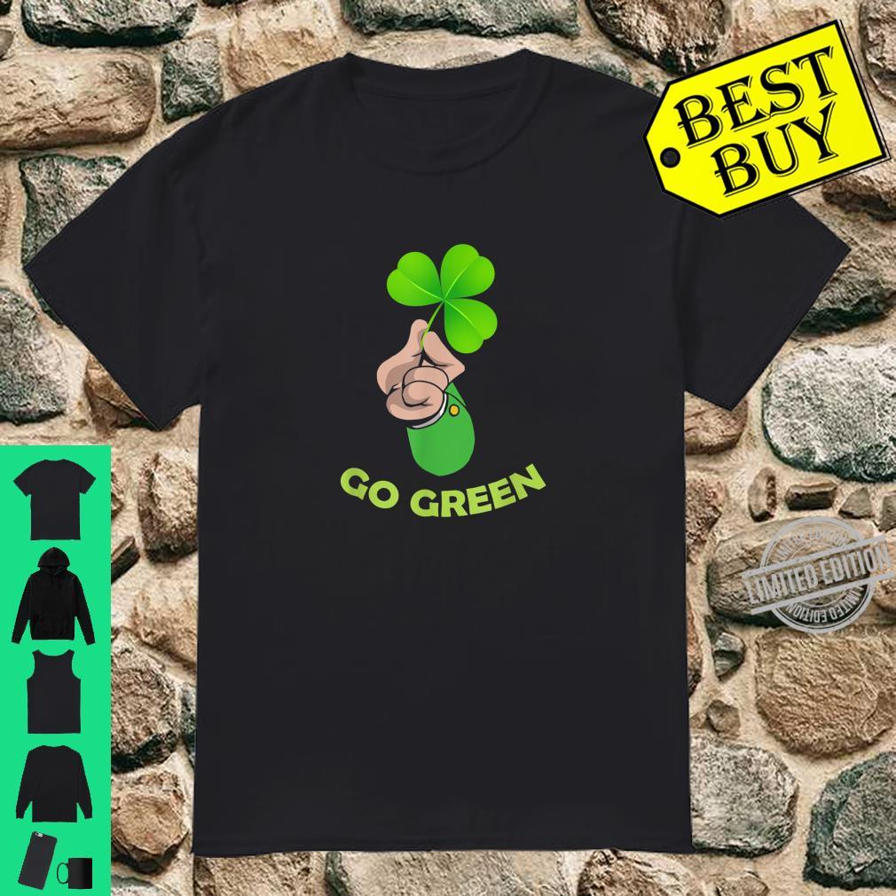 EARTH DAY, STOP GLOBAL WARMING & GO GREEN ST PATRICK'S DAY Shirt
