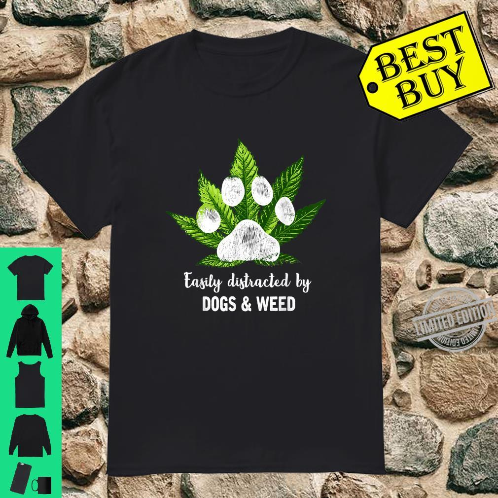 Easily Distracted By Dogs Weed Dog & marijuana Shirt