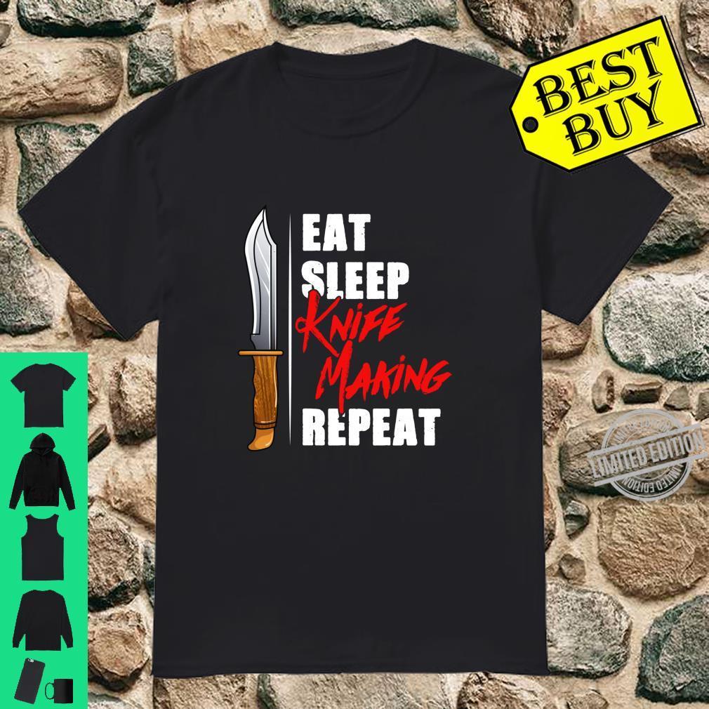 Eat Sleep Knife Making Repeat Shirt