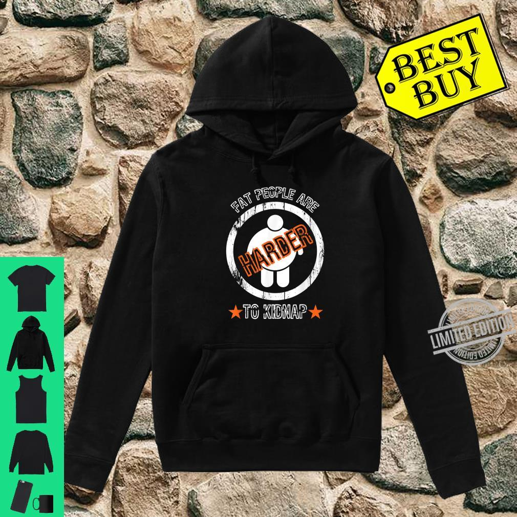 Fat People Are Harder To Kidnap Statement Shirt hoodie