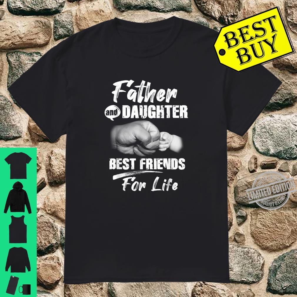 Father And Daughter Best Friends For Life Father's Day Shirt
