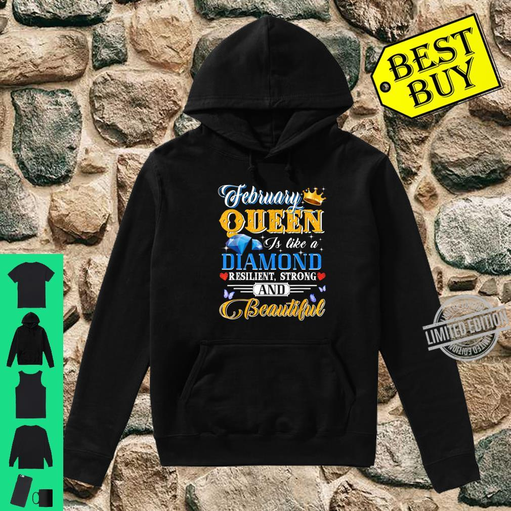 February Queen Is Like A Diamond Resilent Strong & Beautiful Shirt hoodie