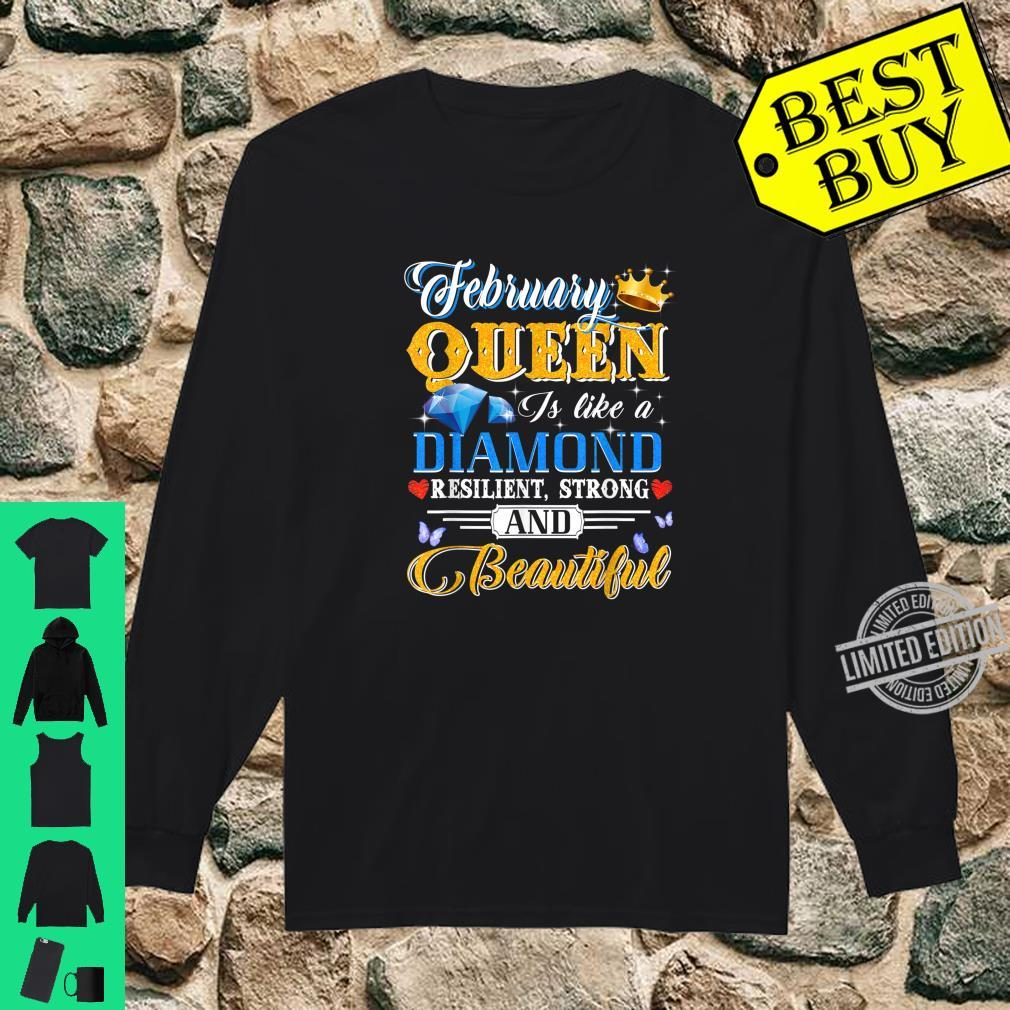 February Queen Is Like A Diamond Resilent Strong & Beautiful Shirt long sleeved