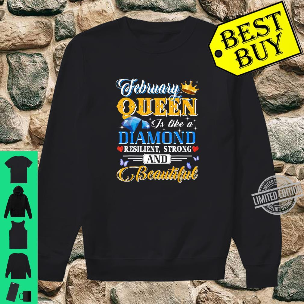 February Queen Is Like A Diamond Resilent Strong & Beautiful Shirt sweater