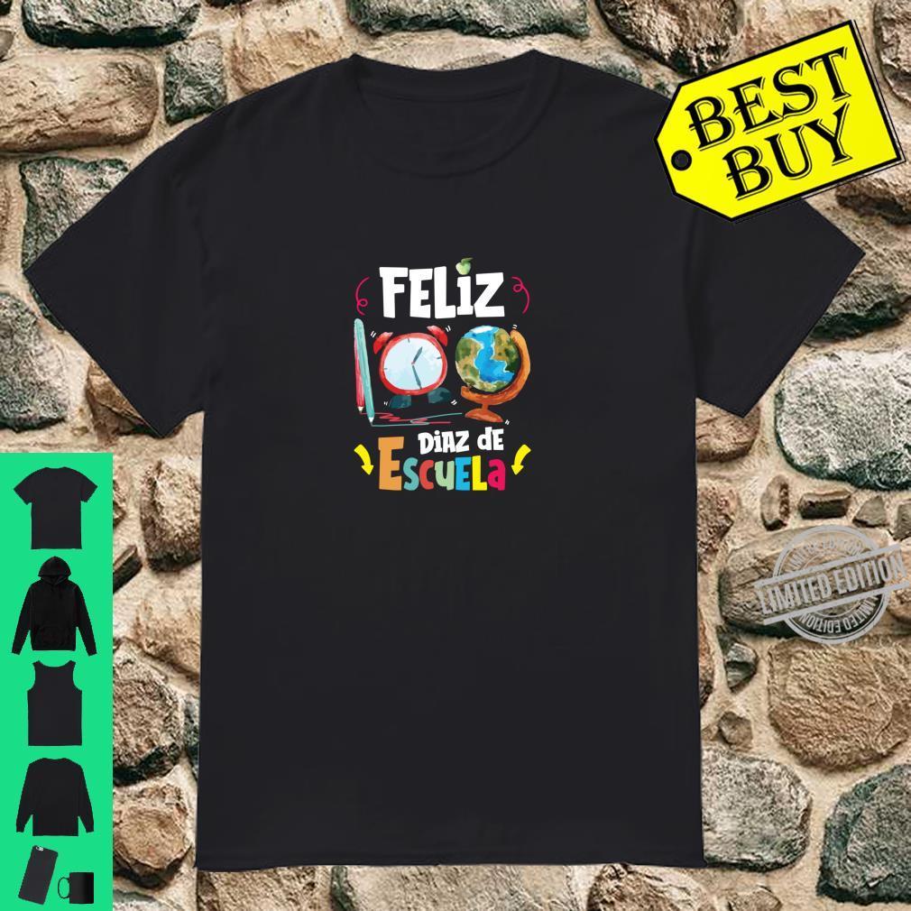 Feliz 100 Dias De Escuela Spanish Happy 100 Days of School Shirt
