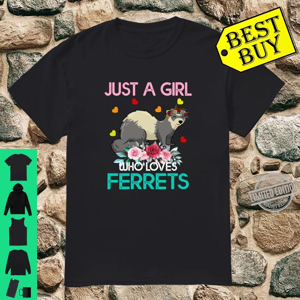 Ferret Animal Just A Girl Who Loves Ferrets Shirt