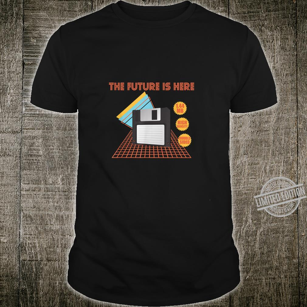 Floppy Disc The Future Is Here Vintage Design I Diskette Shirt