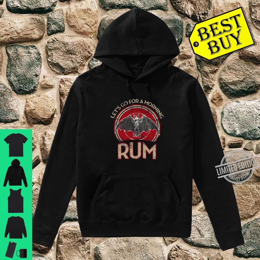 Funny Day Drinking Let's Go for A Morning RUM Shirt hoodie