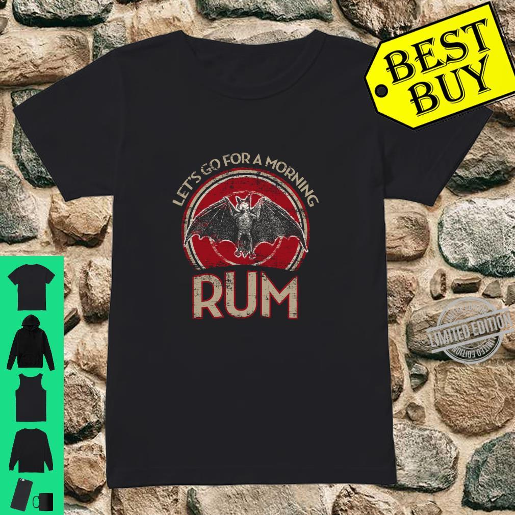 Funny Day Drinking Let's Go for A Morning RUM Shirt ladies tee