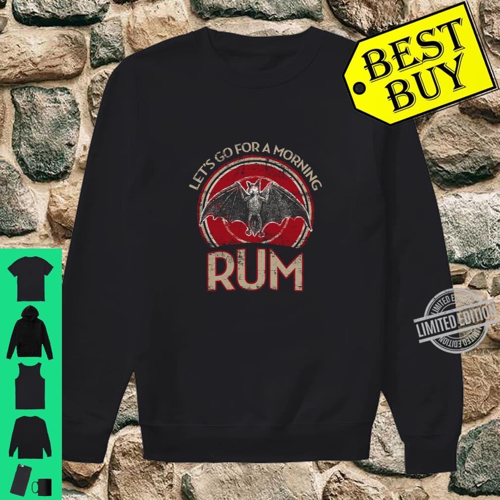 Funny Day Drinking Let's Go for A Morning RUM Shirt sweater