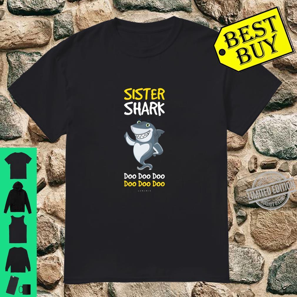 Funny Sister Sister Shark Doo Doo. Shirt