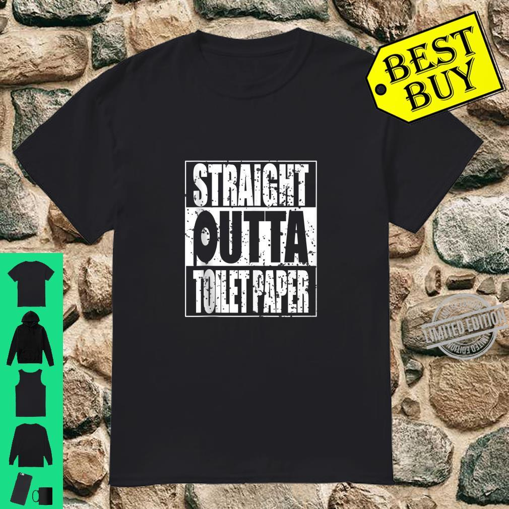 Funny Straight Outta Toilet Paper Sarcasm Shirt
