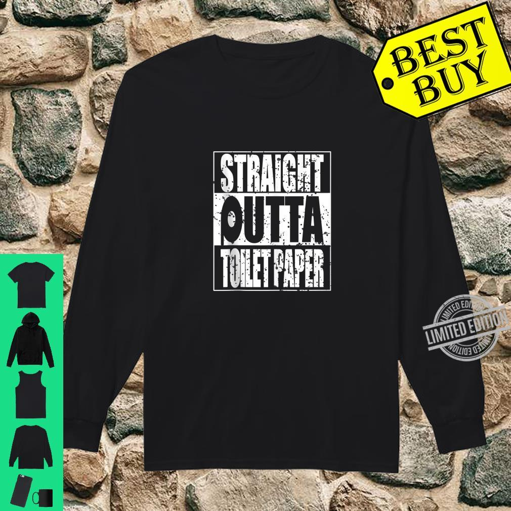 Funny Straight Outta Toilet Paper Sarcasm Shirt long sleeved