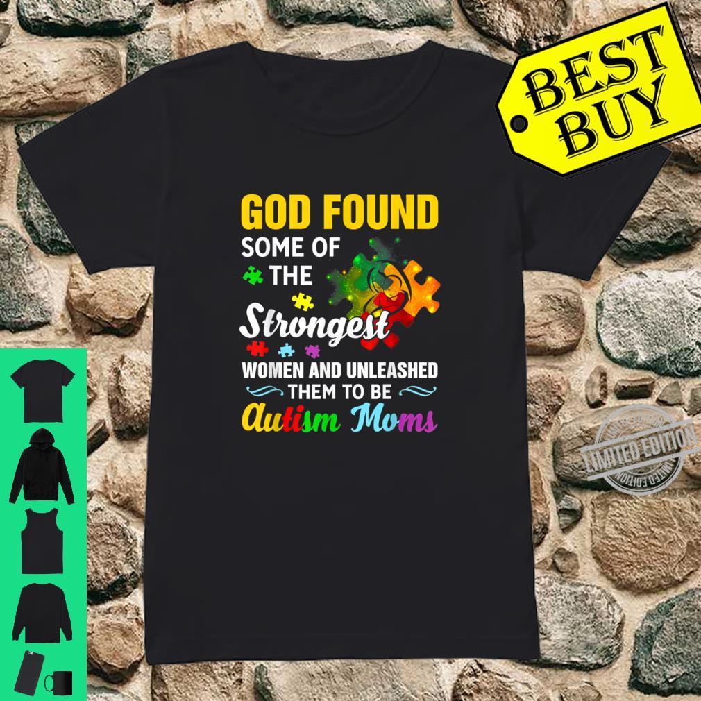 God Found Some Strongest Autism Mom Shirt ladies tee