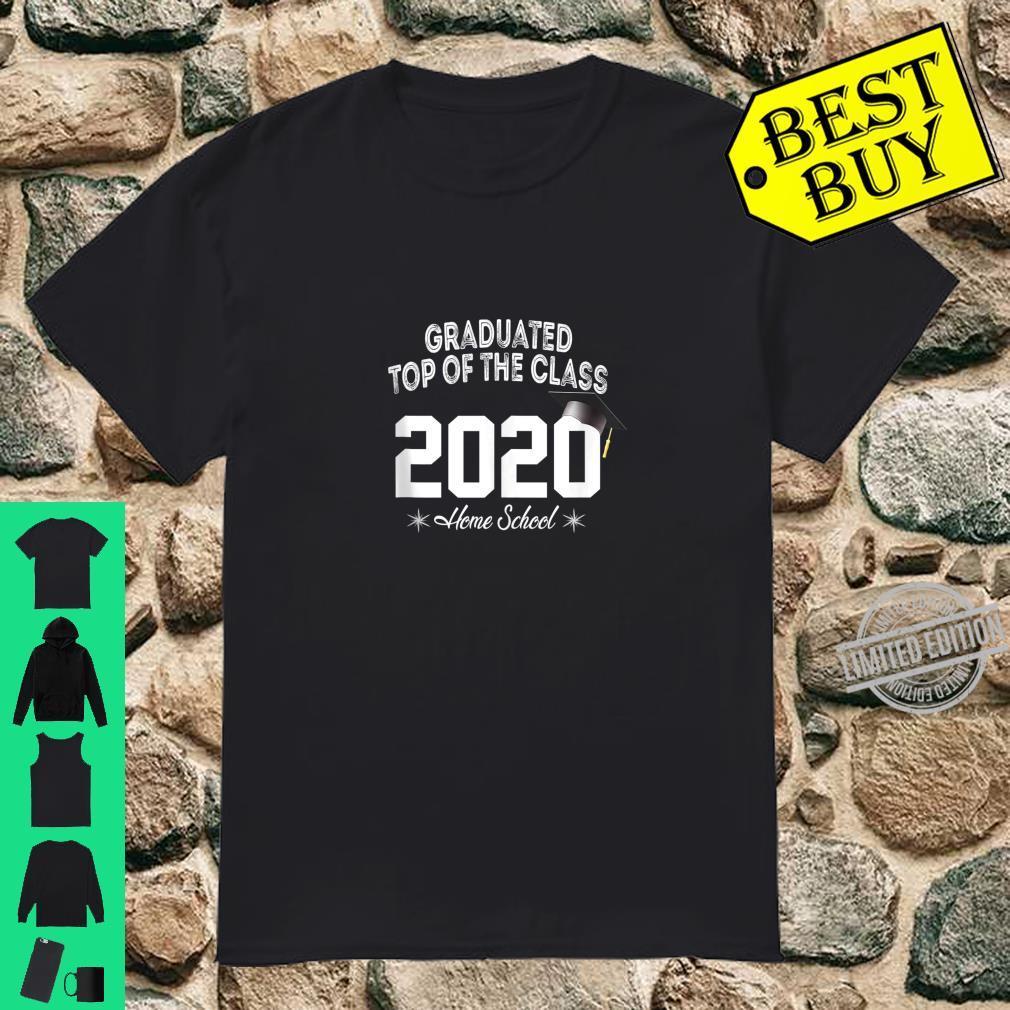 Graduated top of the class 2020 Home school Graduation Shirt