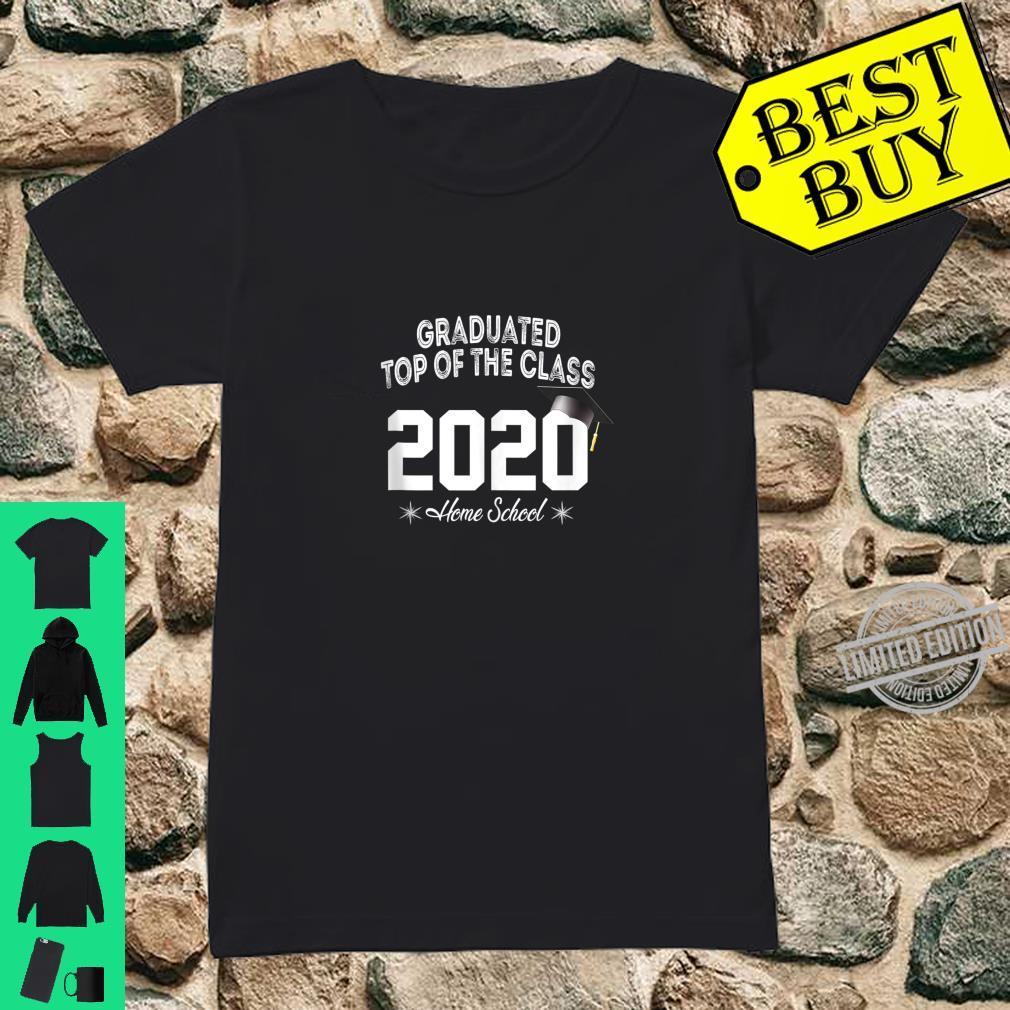 Graduated top of the class 2020 Home school Graduation Shirt ladies tee