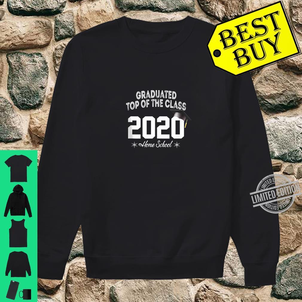 Graduated top of the class 2020 Home school Graduation Shirt sweater
