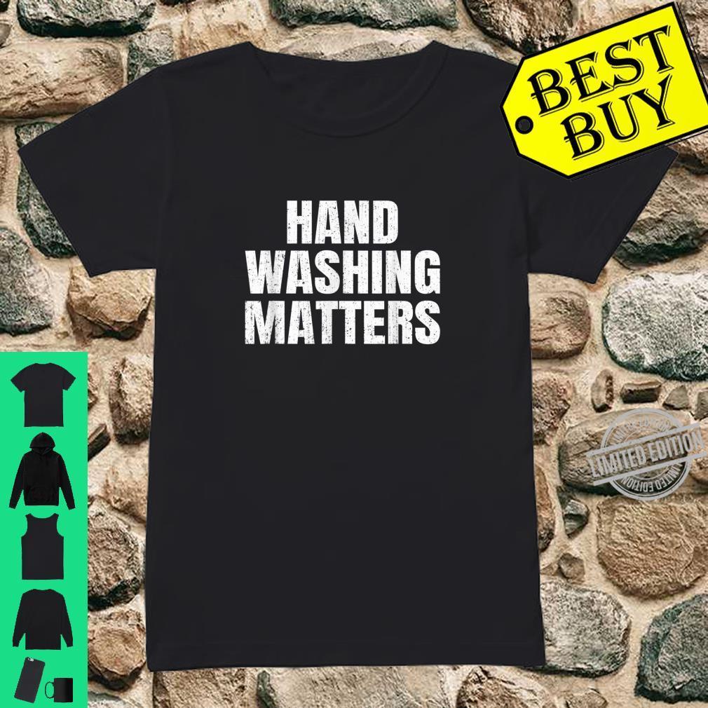 HAND WASHING MATTERS Hand Washing Germaphobe Hygiene Shirt ladies tee