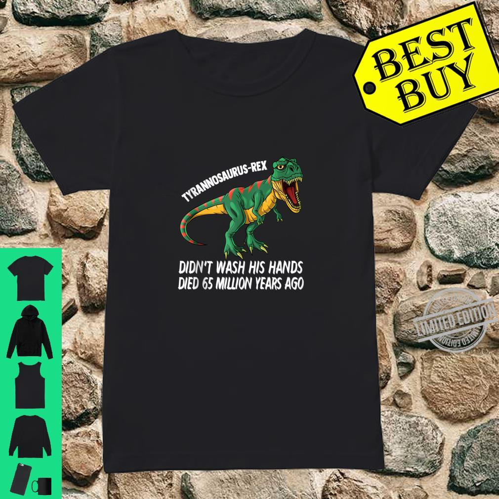 Hand Washing Dinosaur Shirt TRex Handwashing Shirt ladies tee