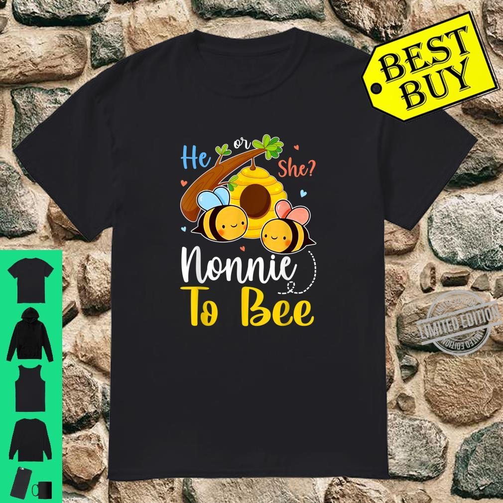 He Or She Nonnie To Bee Gender Reveal Shirt
