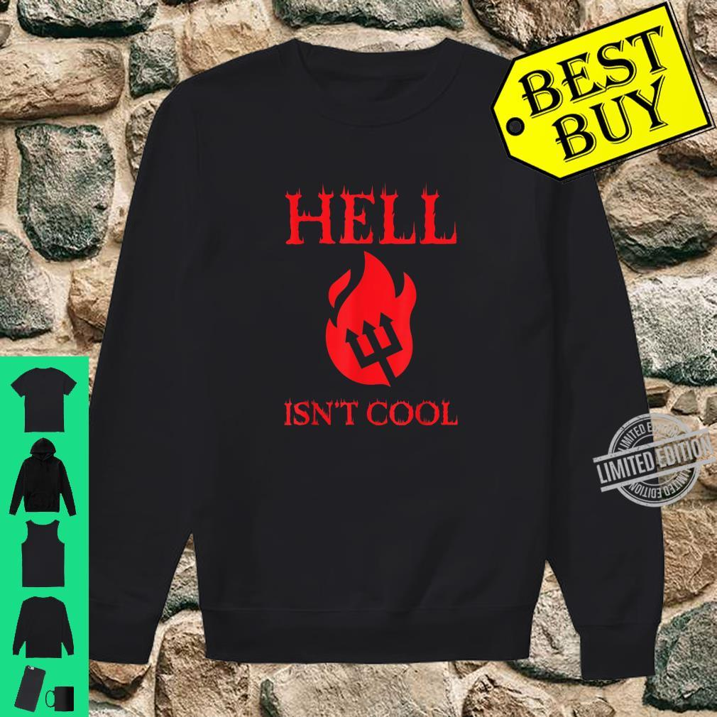 Hell Isn't Cool. Blessed Savior Design to Celebrate Christ Shirt sweater