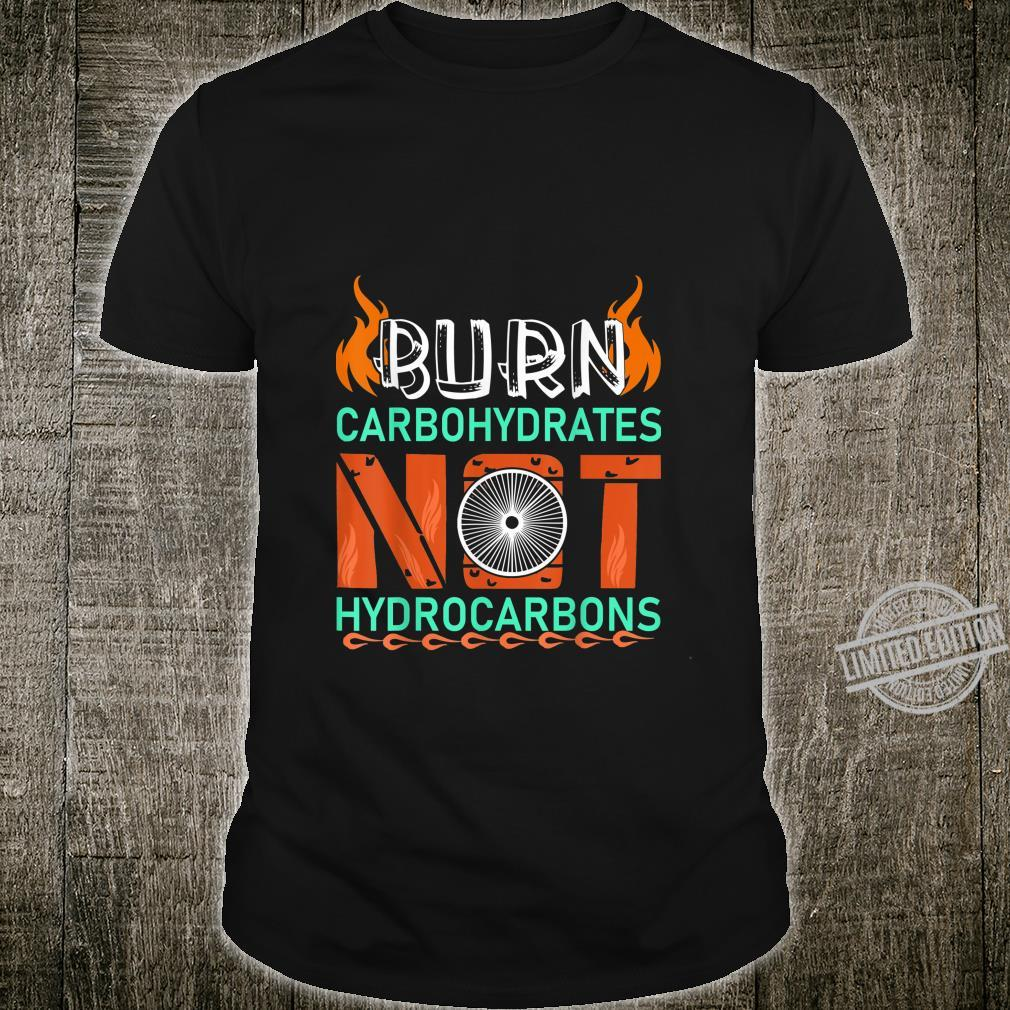 Hiking Burn Carbohydrates Not Hydrocarbons Shirt