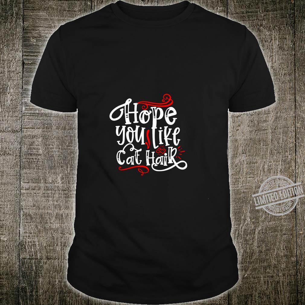 Hope You Like Cat Hair Shirt