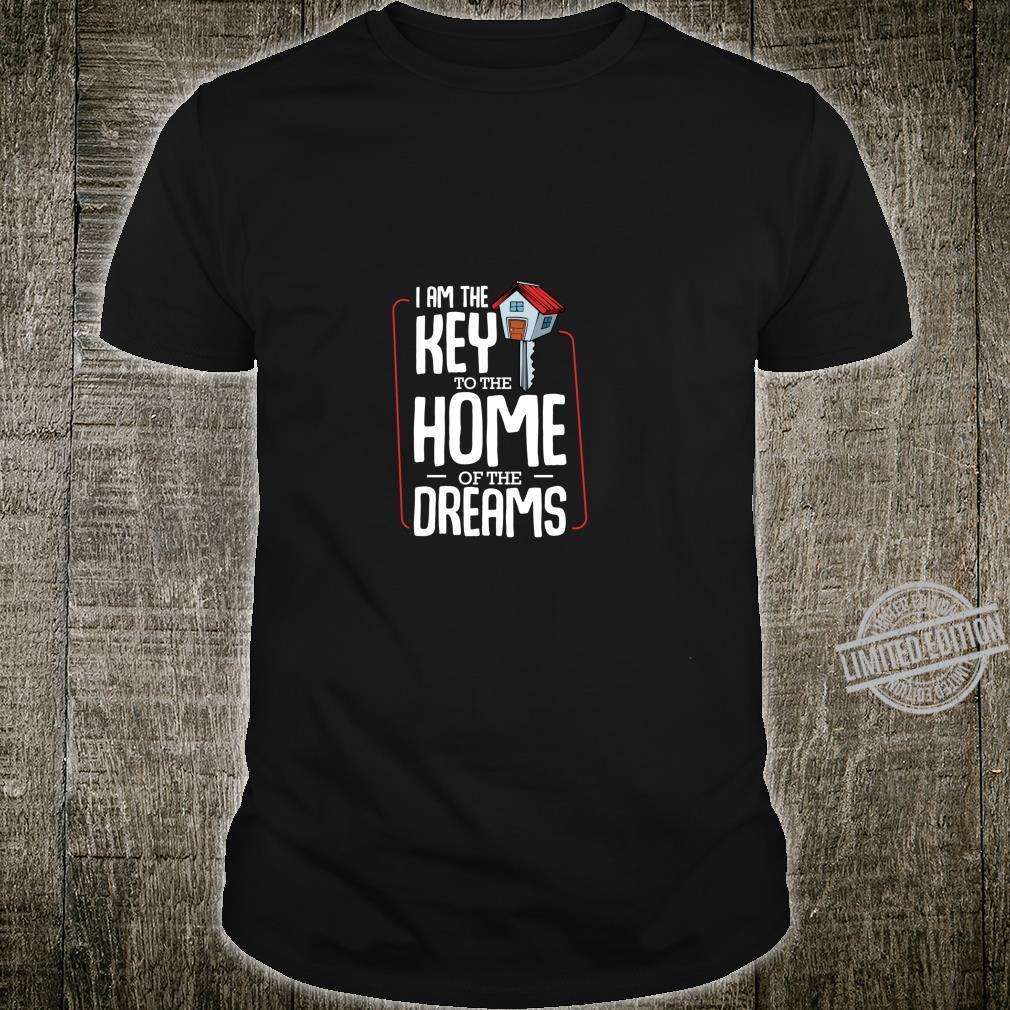 I Am The Key To The Home Realtor Real Estate Agent Shirt
