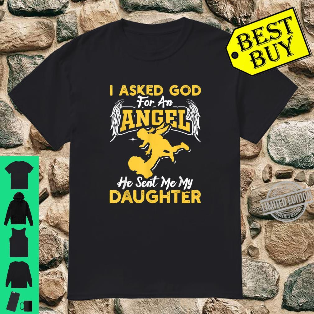 I Asked God For An Angel He Sent Me My Daughter Father Shirt