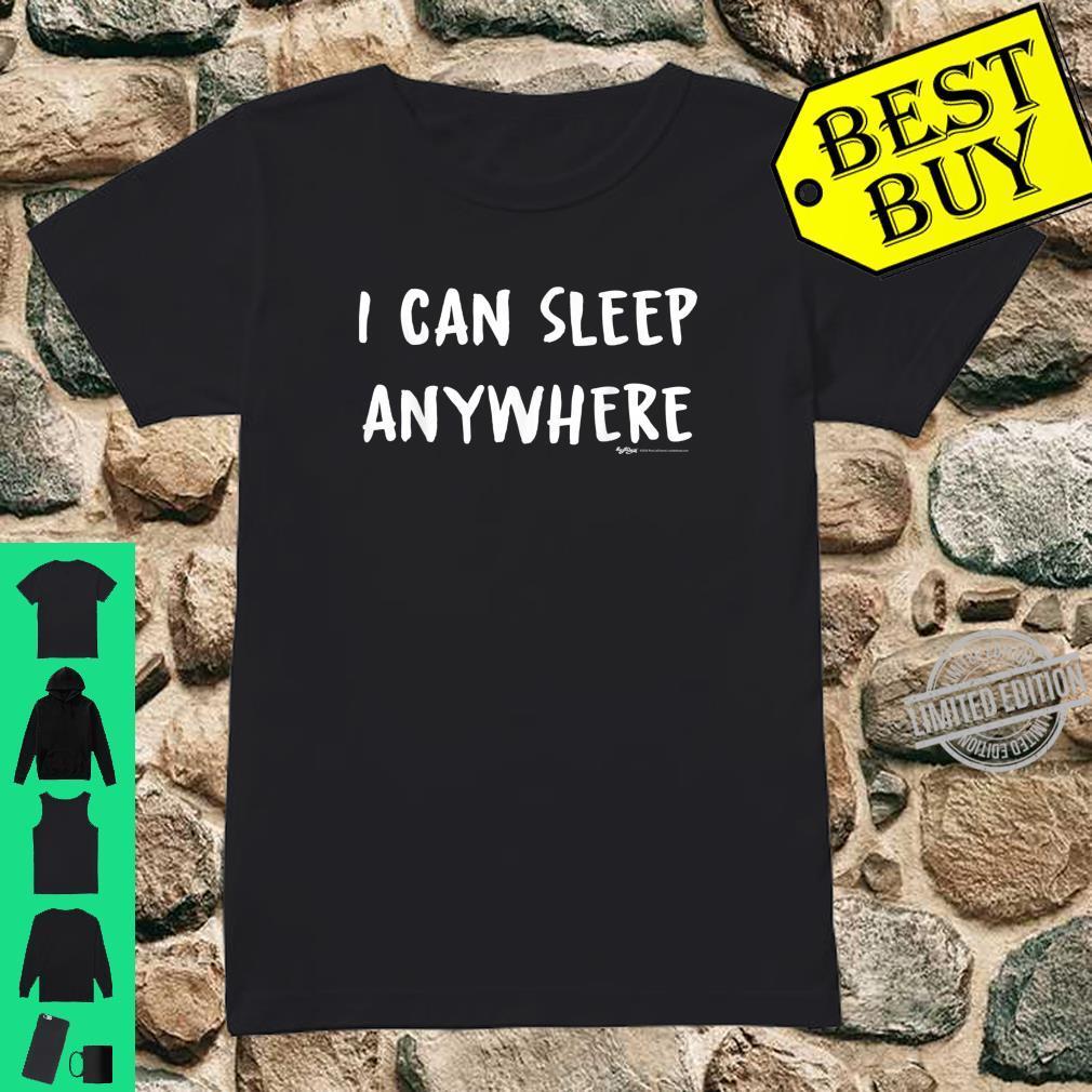 I Can Sleep Anywhere Nap Shirt ladies tee