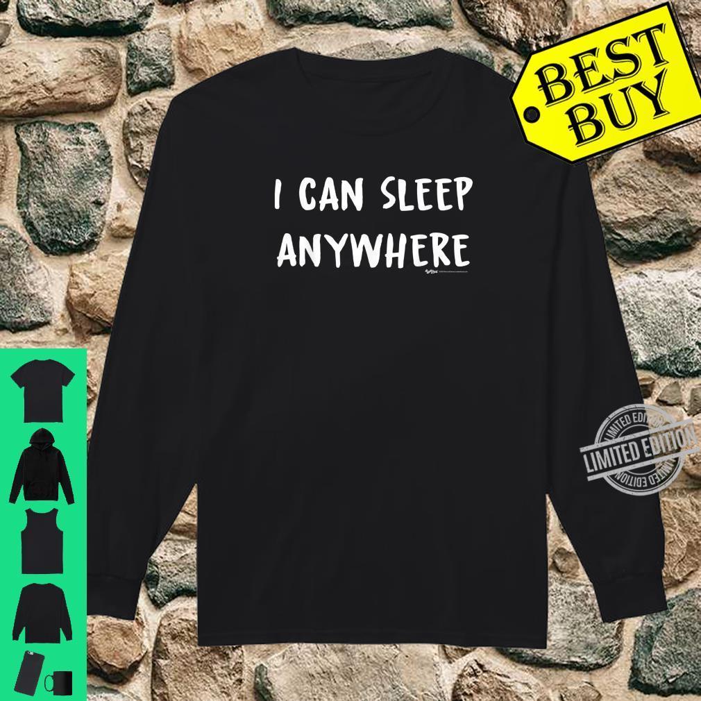I Can Sleep Anywhere Nap Shirt long sleeved
