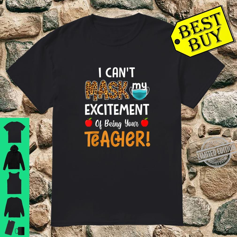 I Can't Mask My Excitement Of Being Your Teacher Leopard Shirt